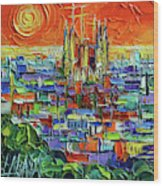 Barcelona Orange View - Sagrada Familia View From Park Guell - Abstract Palette Knife Oil Painting Wood Print