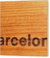 Barcelona Text Wood Print