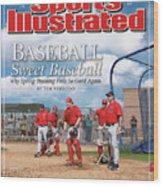 Baseball Sweet Baseball Why Spring Training Feels So Good Sports Illustrated Cover Wood Print