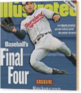 Baseballs Final Four Can David Justice And The Indians Sports Illustrated Cover Wood Print