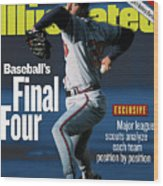 Baseballs Final Four Will John Smoltz And The Braves Hold Sports Illustrated Cover Wood Print