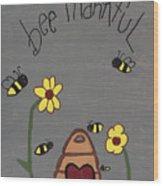 Bee Thankful Wood Print