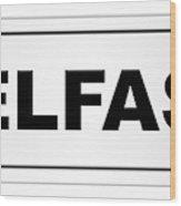 Belfast City Nameplate Wood Print