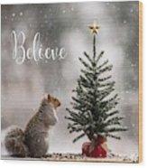 Believe Christmas Tree Squirrel Square Wood Print