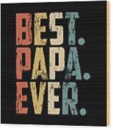 Best Papa Ever Papa Wood Print