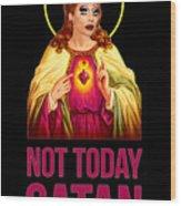 Bianca Del Rio Not Today Satan Wood Print