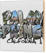 Big Letter Palm Springs California Wood Print