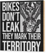 Bikes Dont Leak Oil They Mark Territory Skull Wood Print