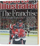 Blackhawks The Franchise That Brought Hockey Back Sports Illustrated Cover Wood Print