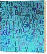 Blue Letters Over Blue Backlight Wood Print