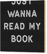 Book Shirt Just Wanna Read My Light Reading Authors Librarian Writer Gift Wood Print