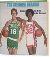 Boston Celtics Dave Cowen And New York Nets Julius Erving Sports Illustrated Cover Wood Print