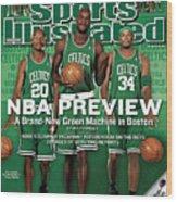 Boston Celtics Kevin Garnett, Ray Allen, And Paul Pierce Sports Illustrated Cover Wood Print