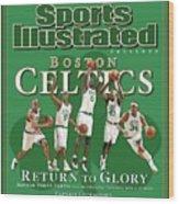 Boston Celtics, Return To Glory 2008 Nba Champions Sports Illustrated Cover Wood Print