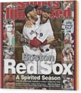 Boston Red Sox, World Champions 2013 A Spirited Season Sports Illustrated Cover Wood Print