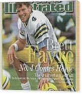 Brett Favre, No. 4 Comes Home Special Commemorative Issue Sports Illustrated Cover Wood Print