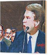 Brett Kavanaugh Testifies Before Senate Wood Print
