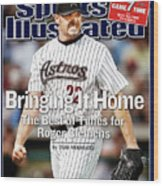 Bringing It Home The Best Of Times For Roger Clemens Sports Illustrated Cover Wood Print