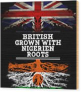 British Grown With Nigerien Roots Wood Print