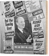 British Labour Party Election Posters Wood Print