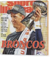Broncos Super Bowl 50 Champions Sports Illustrated Cover Wood Print