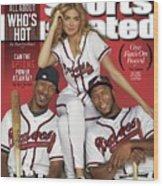 Can The Uptons Power Atlanta One Fans On Board 2013 Mlb Sports Illustrated Cover Wood Print
