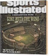 Candlestick Park Gone With The Wind Sports Illustrated Cover Wood Print