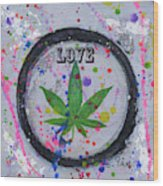 Cannabis With Love Wood Print