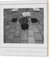 Chairs And Shadows Bw Poster Wood Print