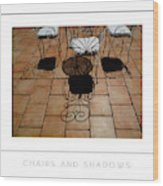Chairs And Shadows Poster Wood Print