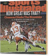 Champs How Great Was That Clemson Climbs The Mountain Sports Illustrated Cover Wood Print
