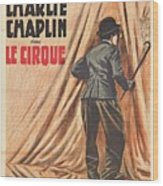 Charlie Chaplin Dans Le Cirque - Vintage Advertising Poster Wood Print