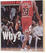 Chicago Bulls Michael Jordan Retires Sports Illustrated Cover Wood Print