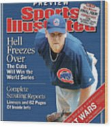 Chicago Cubs Kerry Wood, 2004 Mlb Baseball Preview Issue Sports Illustrated Cover Wood Print