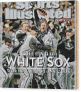 Chicago White Sox, 2005 World Series Champions Sports Illustrated Cover Wood Print