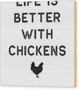 Chicken Design Life Is Better With Dark Lady Funny Gift Farm Girl Wood Print