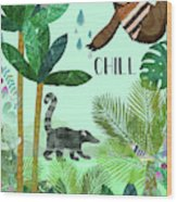 Chill Wood Print