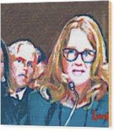 Christine Blasey Ford Testifies Before Senate Wood Print