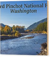 Cispus River In The Gifford Pinchot National Forest, Washington State Wood Print