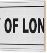 City Of London Nameplate Wood Print