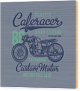 Classic Caferacer Road Legend Wood Print
