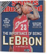 Cleveland Cavaliers LeBron James, 2003-04 Nba Basketball Sports Illustrated Cover Wood Print