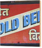 Cold Beer In India Wood Print