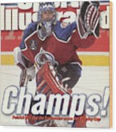 Colorado Avalanche Goalie Patrick Roy, 1996 Nhl Stanley Cup Sports Illustrated Cover Wood Print