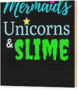 Cute Mermicorn Unicorn Mermaid Slime Birthday Wood Print