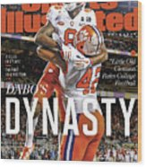 Dabos Dynasty Clemson University, 2019 Cfp National Sports Illustrated Cover Wood Print