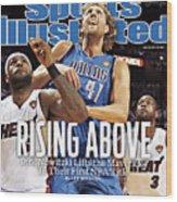 Dallas Mavericks V Miami Heat - Game Six Sports Illustrated Cover Wood Print