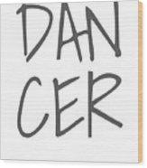 Dancer Large Text Ballet Dance Ballerina Dancer Black Wood Print