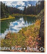 Deschutes River, Bend, Oregon Wood Print