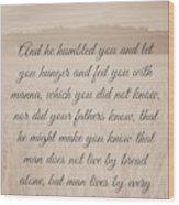 Deuteronomy 8 3 Wood Print